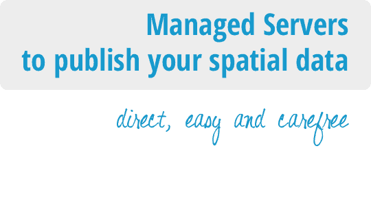 Servidores gestionados para publicar sus datos espaciales de una forma directa, fácil y sin complicaciones